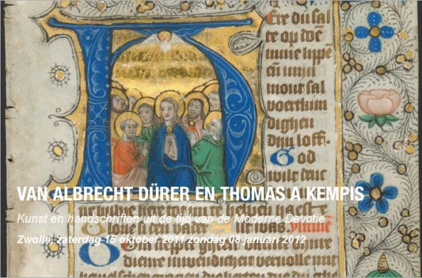 Aankondigingsafbeeldingen tentoonstelling 'Van Albrecht Dürer en Thomas a Kempis' - Kunst en handschriften uit de tijd van de Moderne Devotie in Museum De Fundatie Zwolle