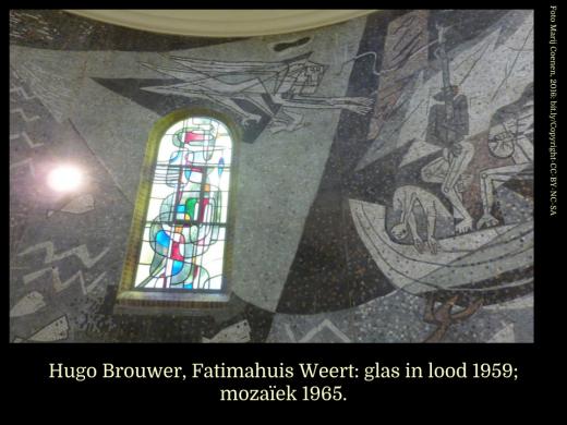 Hugo Brouwer, Fatimahuis Weert: glas in lood 1959; mozaïek 1965.